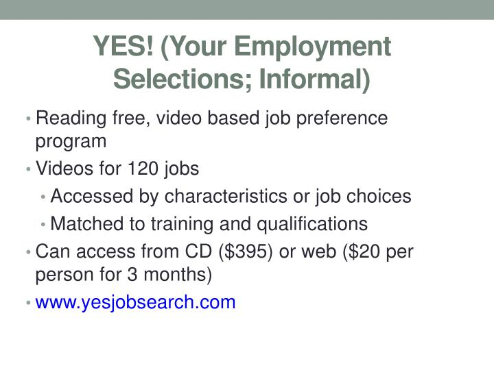 YES! (Your Employment Selections; Informal)