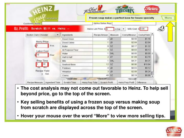 The cost analysis may not come out favorable to Heinz. To help sell beyond price, go to the top of the screen.