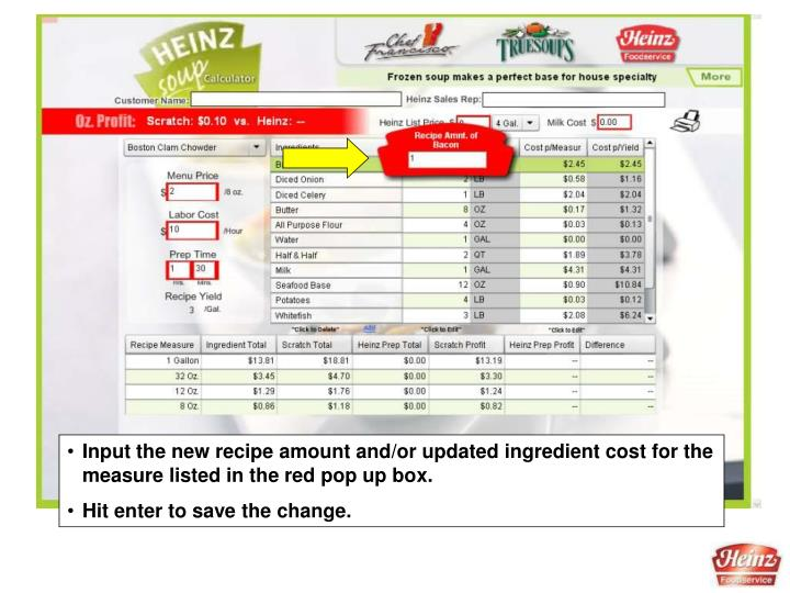 Input the new recipe amount and/or updated ingredient cost for the measure listed in the red pop up box.