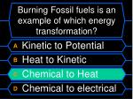 burning fossil fuels is an example of which energy transformation1