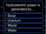 hydroelectric power is generated by