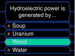 hydroelectric power is generated by1