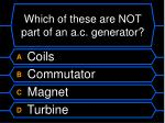 which of these are not part of an a c generator