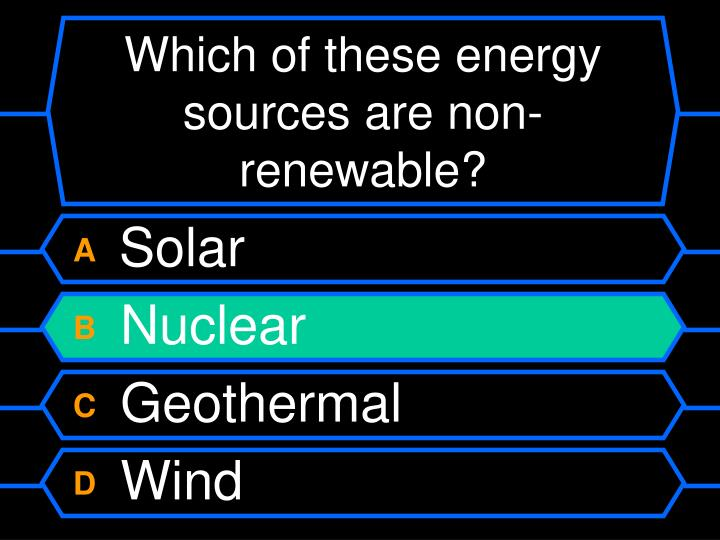 Which of these energy sources are non-renewable?