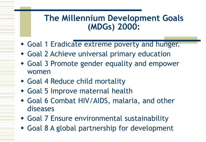The Millennium Development Goals (MDGs) 2000:
