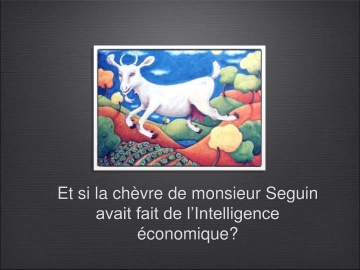 Et si la chèvre de monsieur Seguin avait fait de l'Intelligence économique?