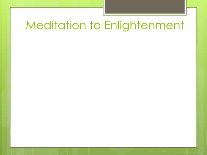 Meditation to Enlightenment
