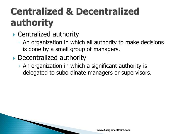 Centralized & Decentralized authority