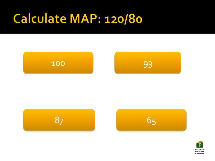 Calculate MAP: 120/80