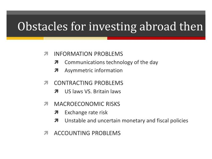 Obstacles for investing abroad then