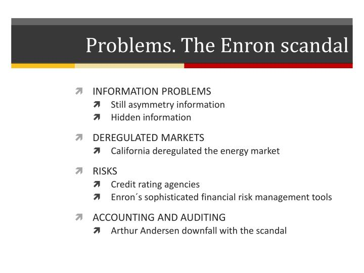 Problems. The Enron scandal