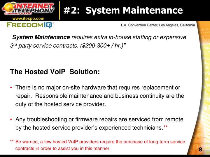 #2:  System Maintenance