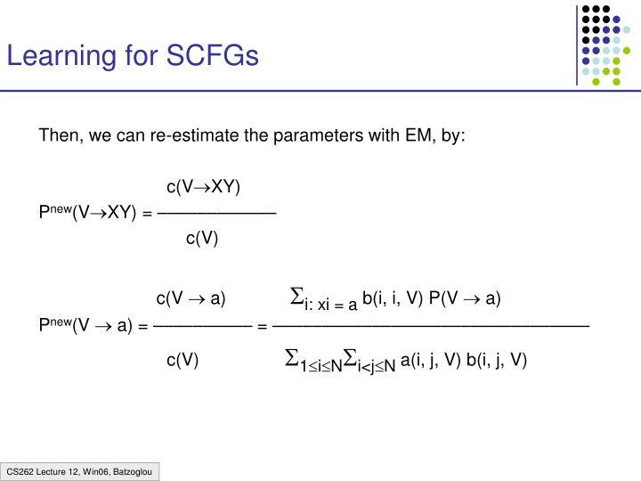 Learning for SCFGs