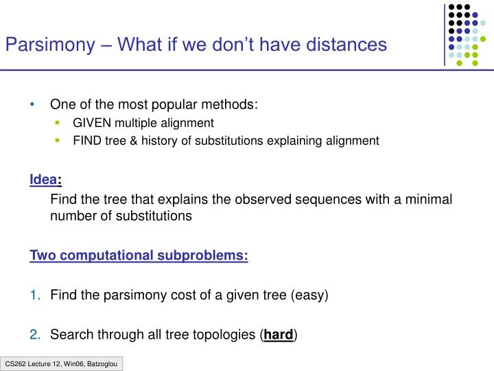 Parsimony – What if we don't have distances
