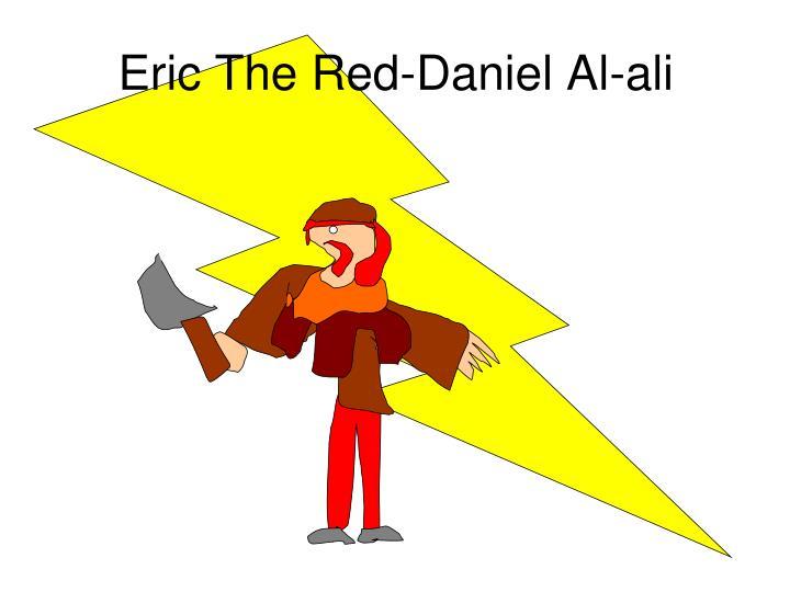 Eric The Red-Daniel Al-ali