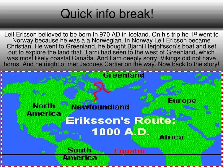 Quick info break!