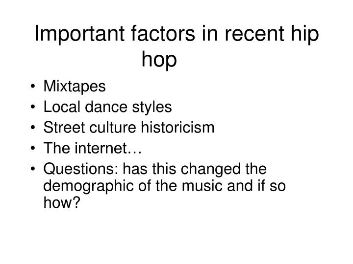 Important factors in recent hip hop