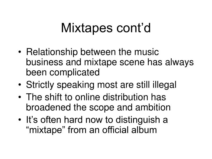 Mixtapes cont'd