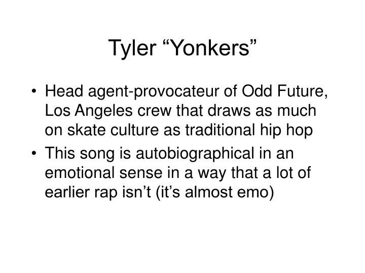 "Tyler ""Yonkers"""