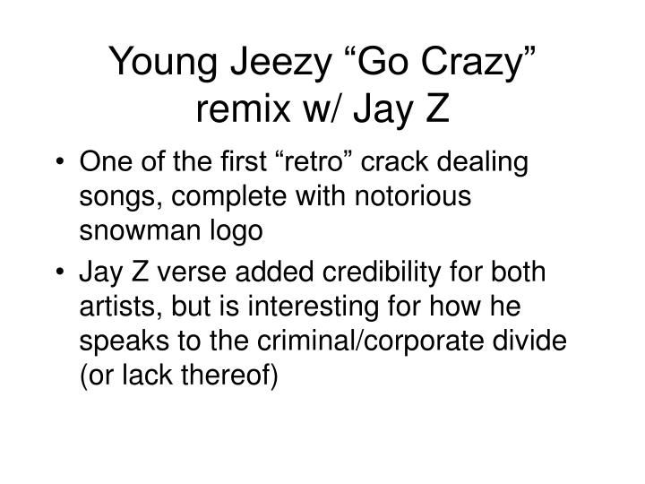 "Young Jeezy ""Go Crazy"" remix w/ Jay Z"