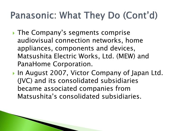 Panasonic: What They Do (Cont'd)