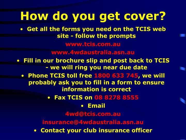 How do you get cover?