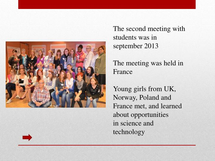 The second meeting with students was in september 2013