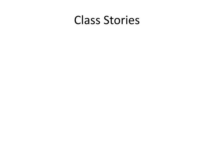 Class Stories