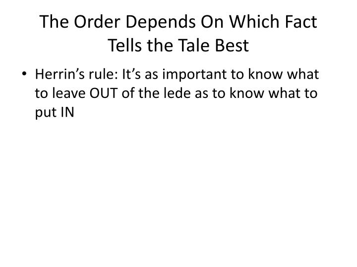 The Order Depends On Which Fact Tells the Tale Best