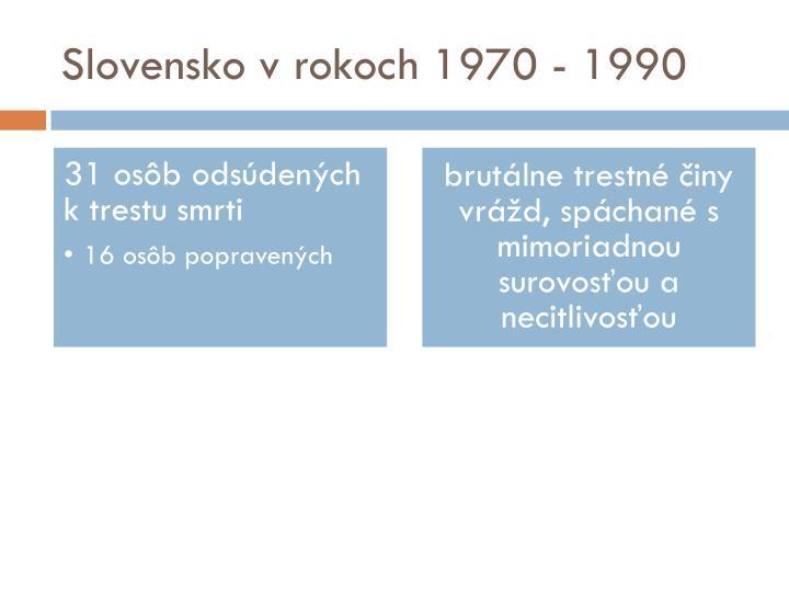 Slovensko v rokoch 1970 - 1990