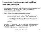 lomakkeen input parametrien v litys php skriptille jatk