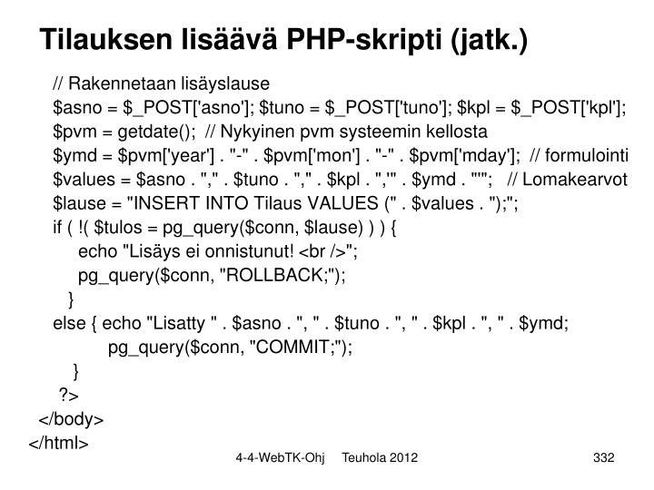 Tilauksen lisäävä PHP-skripti (jatk.)