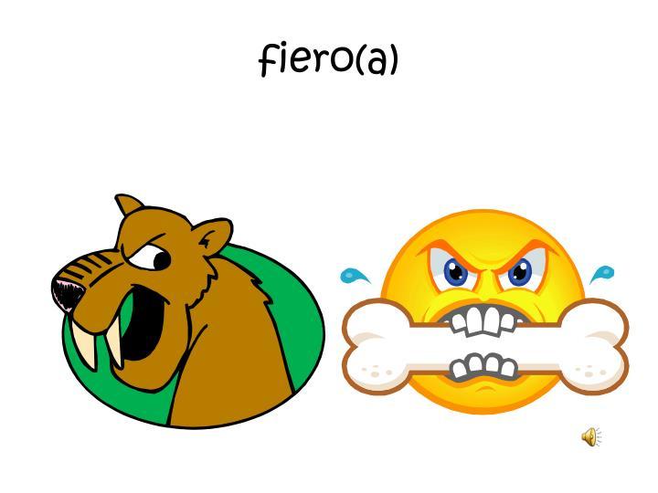 fiero(a)