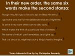 in their new order the same six words make the second stanza