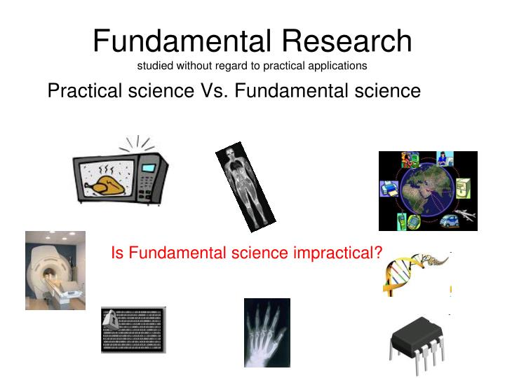 Fundamental research studied without regard to practical applications