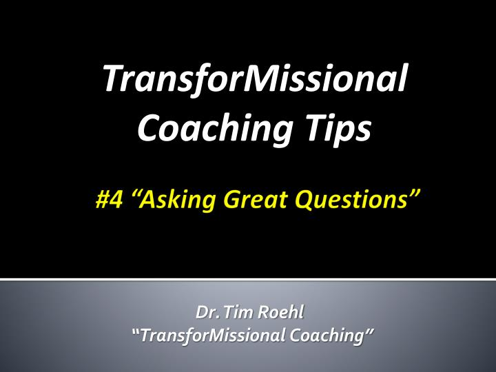 Transformissional coaching tips