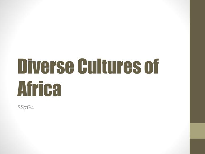 Diverse Cultures of Africa