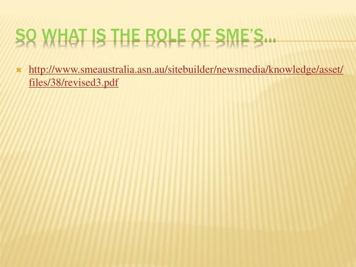 http://www.smeaustralia.asn.au/sitebuilder/newsmedia/knowledge/asset/files/38/revised3.pdf