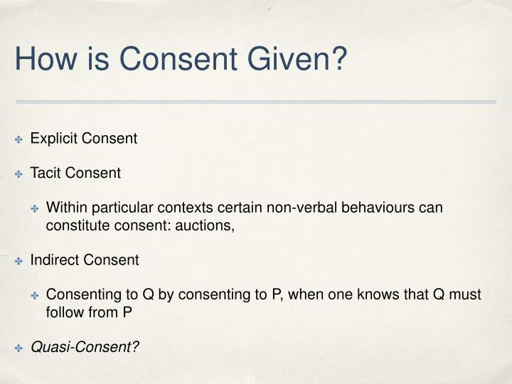 How is Consent Given?