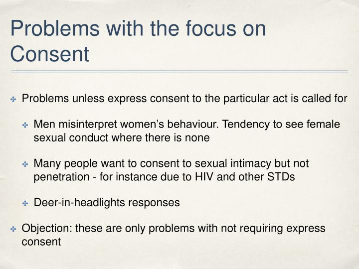 Problems with the focus on Consent