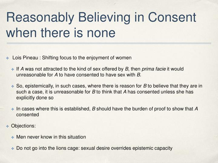 Reasonably Believing in Consent when there is none