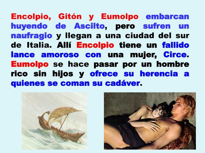 Encolpio, Gitón y Eumolpo