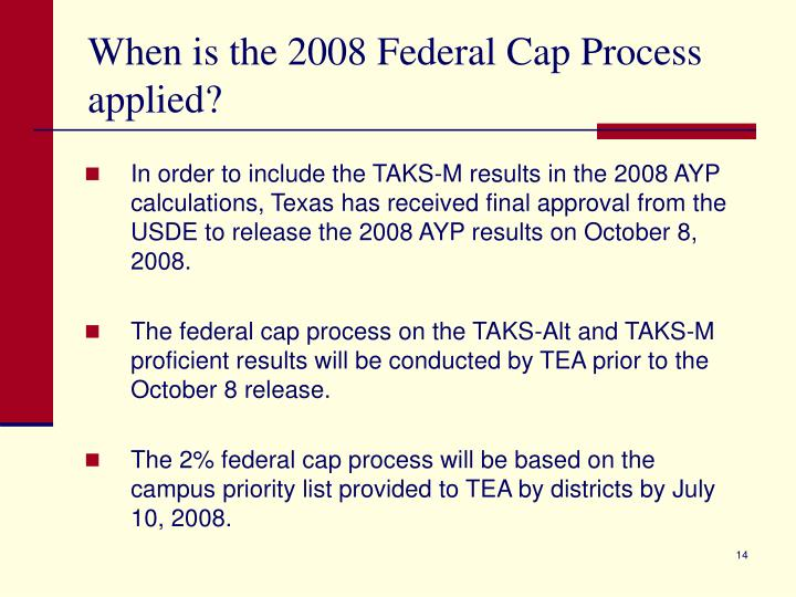 When is the 2008 Federal Cap Process applied?