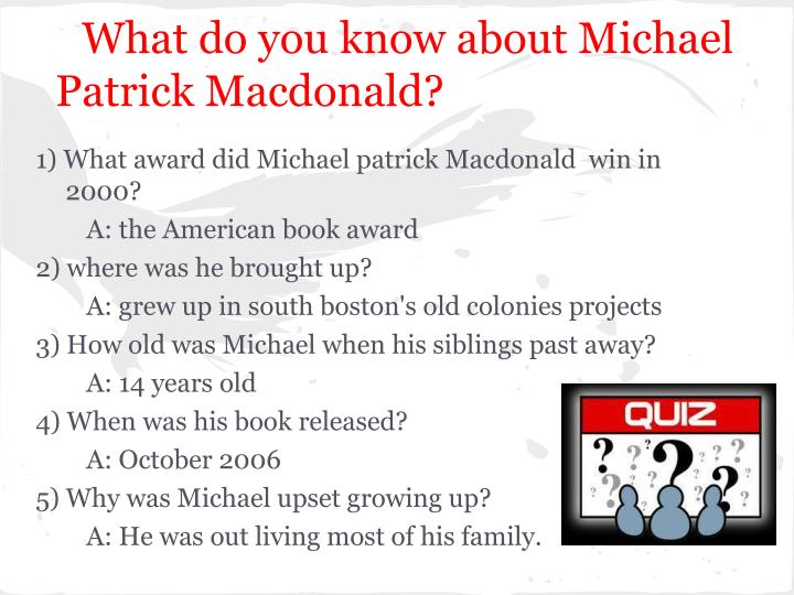 What do you know about Michael Patrick Macdonald?