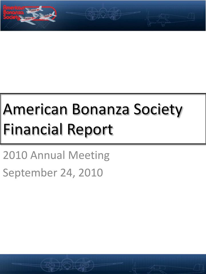 American bonanza society financial report