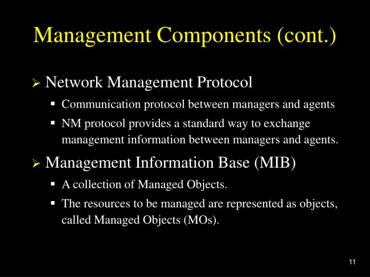 Management Components (cont.)