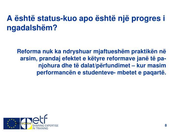 A është status-kuo apo është një progres i ngadalshëm?