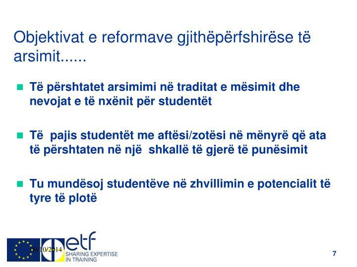 Objektivat e reformave gjithëpërfshirëse të arsimit......