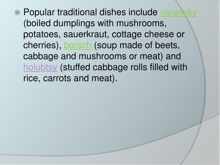 Popular traditional dishes include