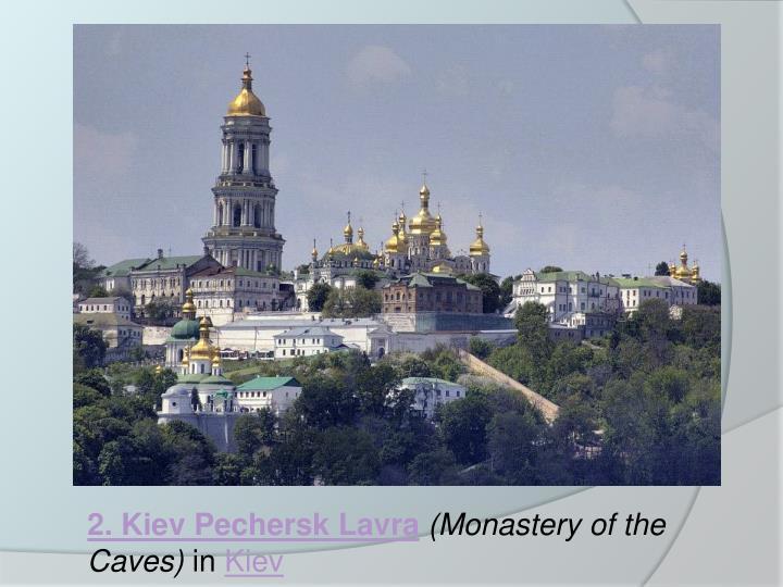 2. Kiev Pechersk Lavra